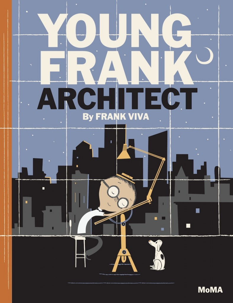 "Cover of ""Young Frank, Architect"" published by The Museum of Modern Art, New York. Artwork © 2014 Frank Viva."
