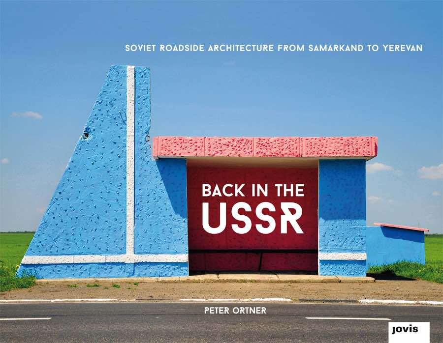 Peter Ortner: Back in the USSR, Published by Jovis - Photo by Peter Ortner.
